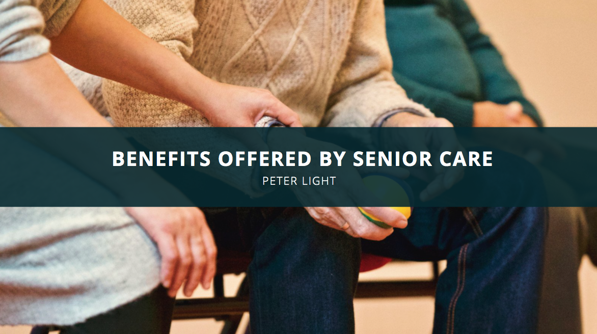 Peter Light Explains Benefits Offered By Senior Care